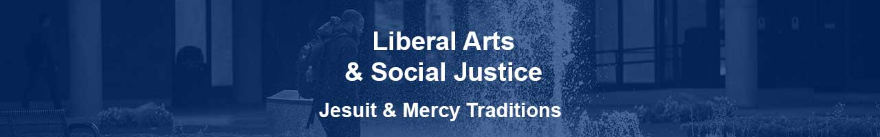 We celebrate liberal arts & social justice in the Jesuit and Mercy Traditions.